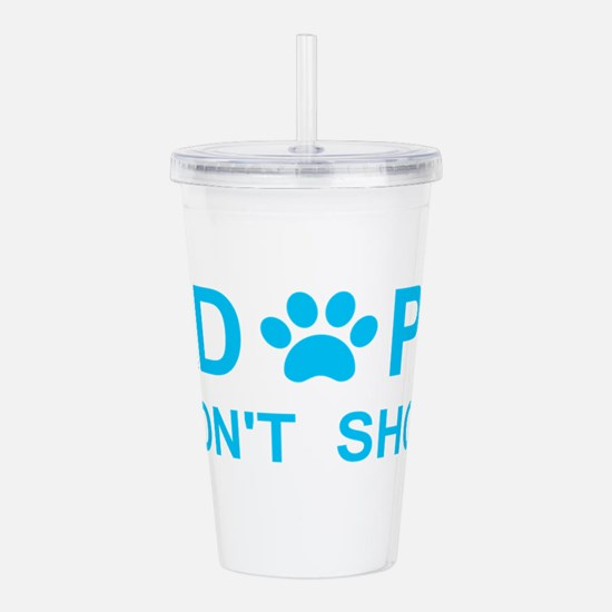 Unique Adopt a rescue dog today Acrylic Double-wall Tumbler