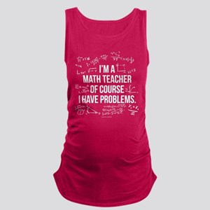 Math Teacher Problems Maternity Tank Top