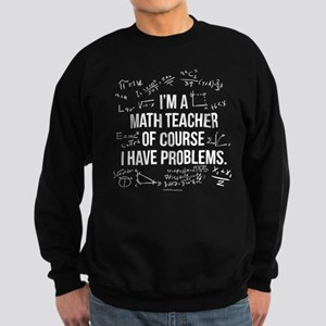 Math Teacher Problems Sweatshirt (dark)