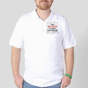 Math Teacher Problems Golf Shirt