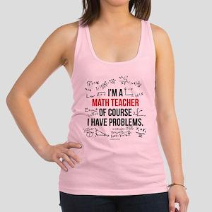 Math Teacher Problems Racerback Tank Top