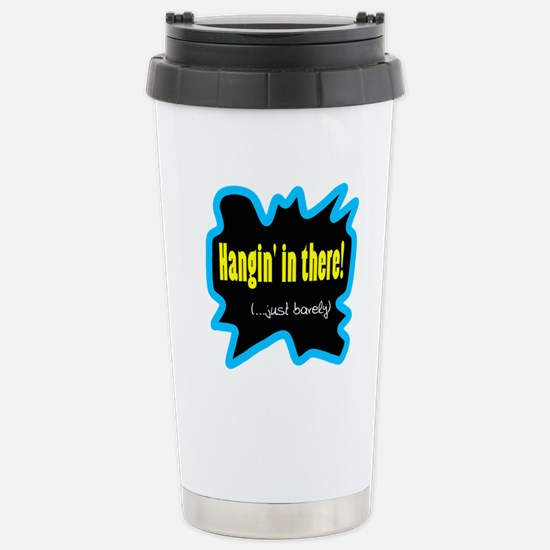 Hangin' In There Travel Mug