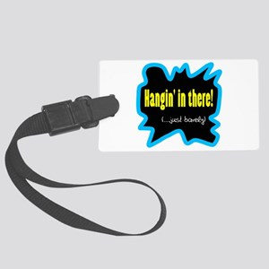 Hangin' In There Luggage Tag