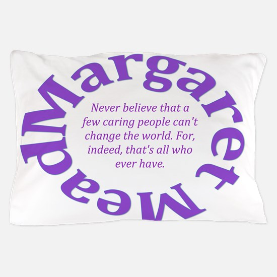 Sociology Margaret Mead Quote Pillow Case