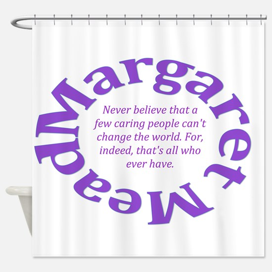 Sociology Margaret Mead Quote Shower Curtain