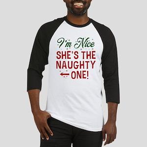 I'm Nice She's The Naughty One Baseball Jersey