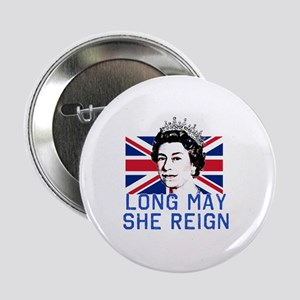 "Queen Elizabeth II:  Long May She Rei 2.25"" Button"