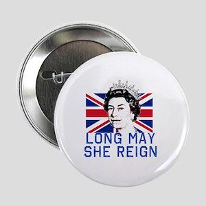 """Queen Elizabeth II:  Long May She Rei 2.25"""" Button"""