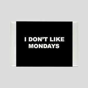 I Don't Like Mondays Rectangle Magnet