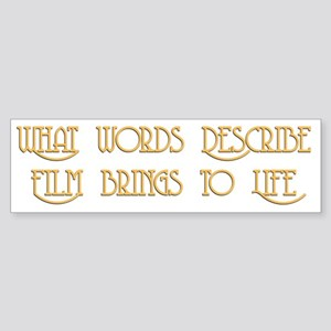 Film Brings Life Bumper Sticker