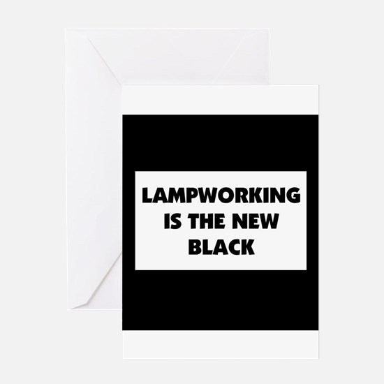 Lampworking is the New Black Greeting Card