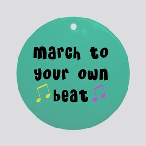 March To Your Own Beat Music Ornament (Round)