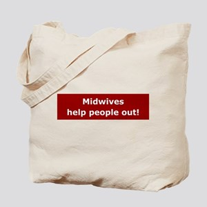 Midwives Help People Out Tote Bag