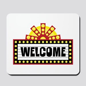 Welcome Sign Mousepad
