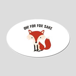 Oh! For Fox Sake 22x14 Oval Wall Peel