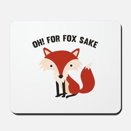 Oh! For Fox Sake Mousepad