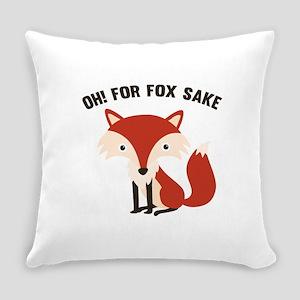 Oh! For Fox Sake Everyday Pillow