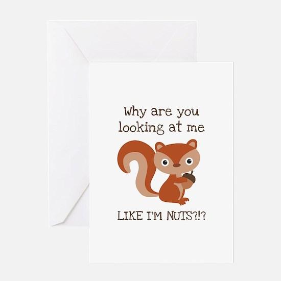 Like I'm Nuts?!? Greeting Card