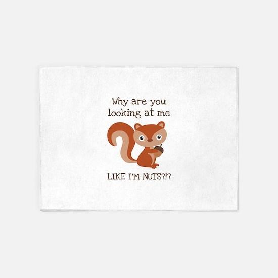 Like I'm Nuts?!? 5'x7'Area Rug
