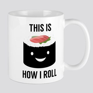 This Is How I Roll Mug Mugs