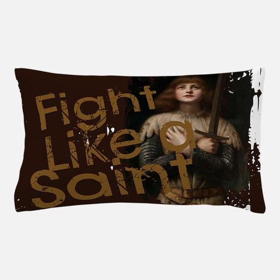 Fight Like a Saint Pillow Case