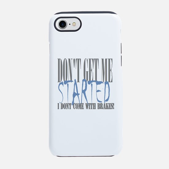 don't get me started iPhone 8/7 Tough Case