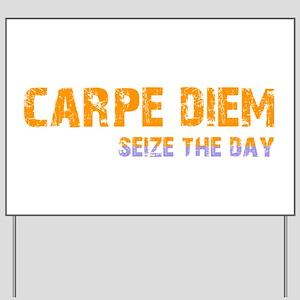 CARPE DIEM SEIZE THE DAY Yard Sign