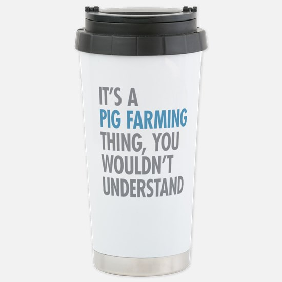 Pig Farming Thing Stainless Steel Travel Mug