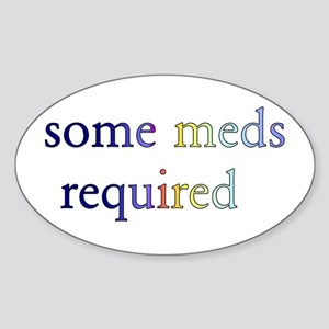 Some Meds Required Oval Sticker
