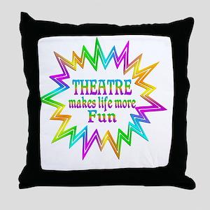 Theatre Makes Life More Fun Throw Pillow