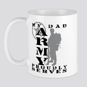 Dad Proudly Serves 2 - ARMY Mug