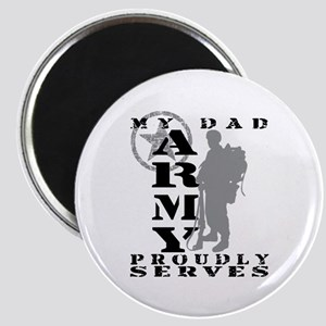 Dad Proudly Serves 2 - ARMY Magnet