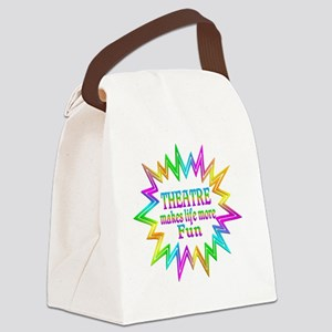 Theatre Makes Life More Fun Canvas Lunch Bag