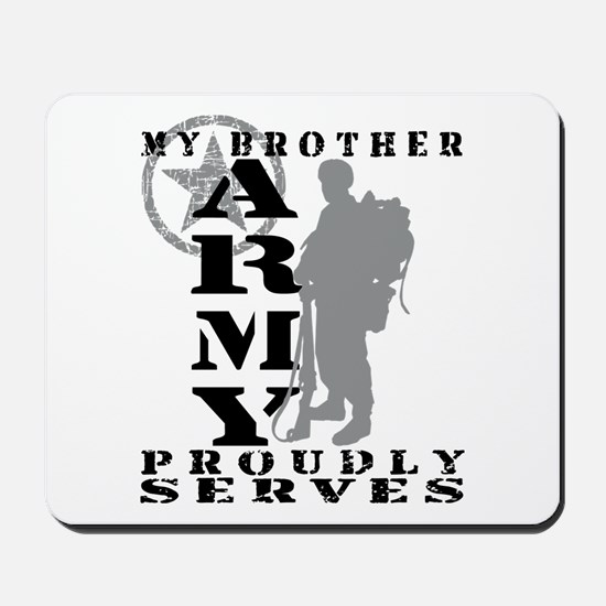 Brother Proudly Serves 2 - ARMY Mousepad