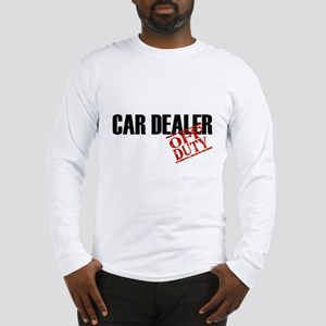 Off Duty Car Dealer Long Sleeve T-Shirt
