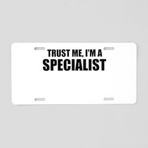 Trust Me, I'm A Specialist Aluminum License Plate
