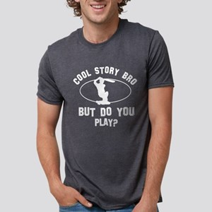 Cool story Bro But Do You Play Crick T-Shirt