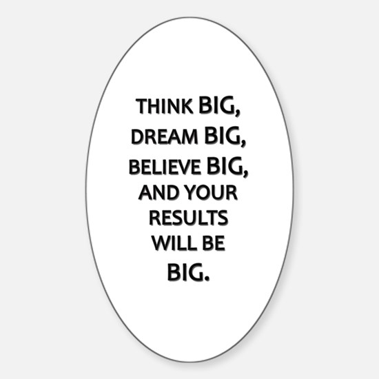 Think Big Dream Big Sticker (Oval)