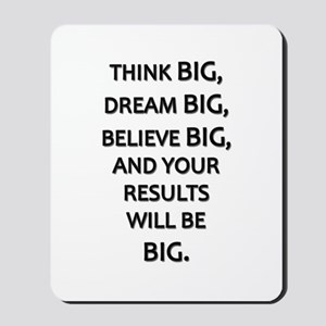 Think Big Dream Big Mousepad
