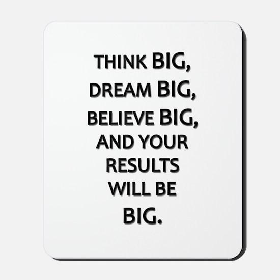 Think Big Dream Big Mousepad