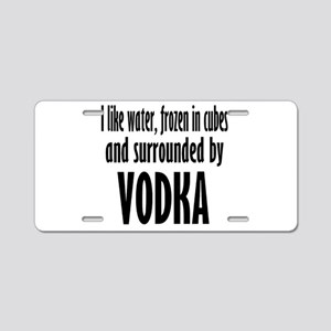 vodka humor Aluminum License Plate
