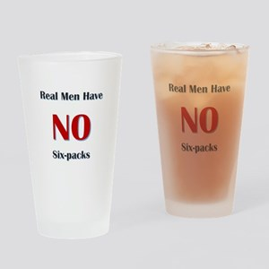 Real Men Have No Six-packs Drinking Glass