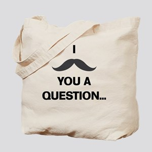 I Mustache You A Question... Tote Bag
