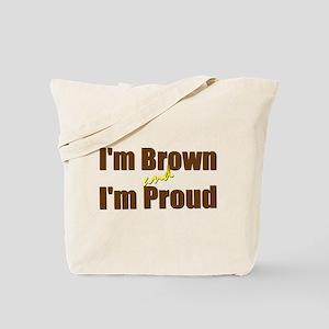 I'm Brown & I'm Proud Tote Bag