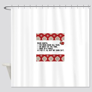 Dear Santa..adult humor Shower Curtain