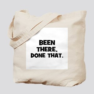 Been there, done that. Tote Bag