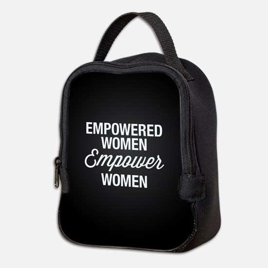 Empowered Women Empower Women Neoprene Lunch Bag