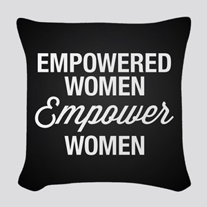 Empowered Women Empower Women Woven Throw Pillow