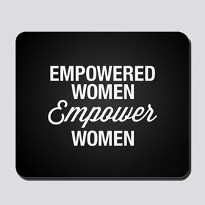 Empowered Women Empower Women Mousepad