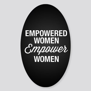 Empowered Women Empower Women Sticker (Oval)